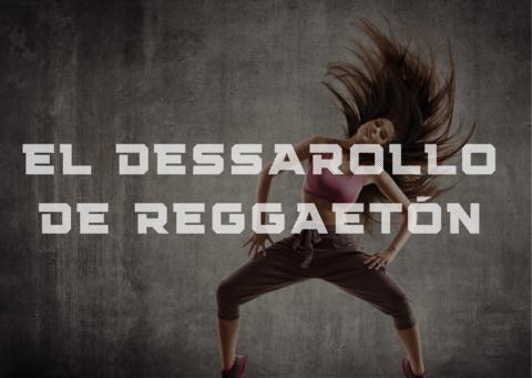 El dessarollo de reggaetón