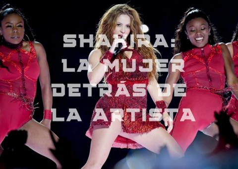 Shakira: la mujer detrás de la artista