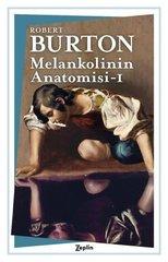 Melankolinin Anatomisi - 1. Cilt