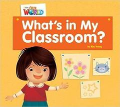 Our World 1: Rdr - What's in My Classroom? (BrE)