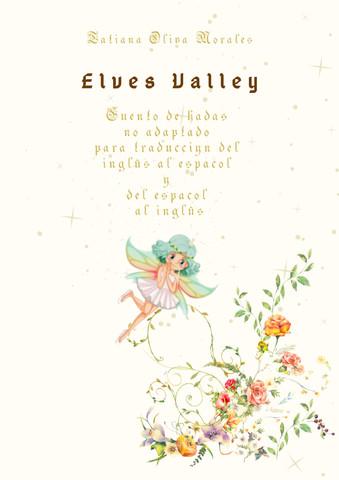 Elves Valley. Cuento de hadas no adaptado para traducción del inglés al español y del español al inglés