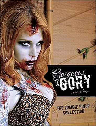 RAJS,  JESSICA: Gorgeous & Gory: The Zombie Pinup Collection