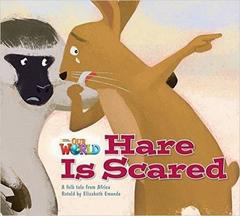 Our World 2: Rdr - Hare Is Scared (BrE)