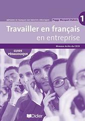 Travailler en Francais «en entreprise» A1/A2 Guide pedagogique #ост./не издается#