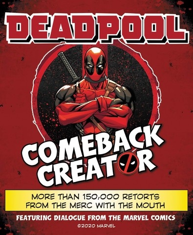 HARPERCOLLINS: Deadpool Comeback Creator: More Than 150,000 Retorts from the Merc with the Mouth