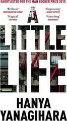 A Little Life: Shortlisted for the Man Booker Prize 2015