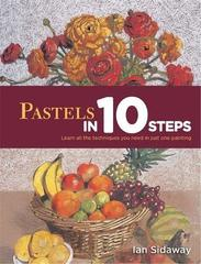 Pastels In 10 Steps