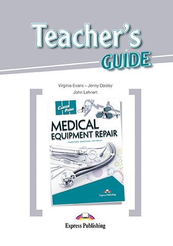 Medical equipment repair (esp). Teacher's Guide.  Книга для учителя