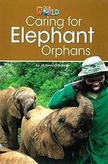Our World 3: Rdr - Taking Care of Elephant Orph...