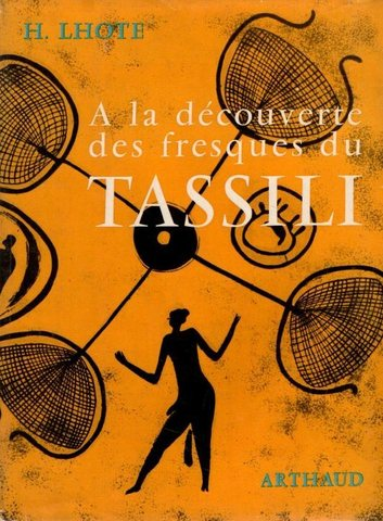 A la decouverte des fresques du TASSILI (Лот, Анри   В поисках фресок ТАССИЛИ, на франц  языке)