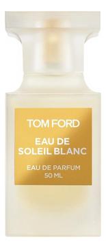 Парфюм TOM FORD Eau De Soleil Blanc EDT 50 мл