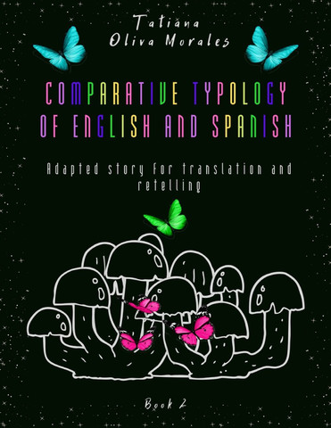 Comparative typology of English and Spanish. Adapted story for translation and retelling. Book 2