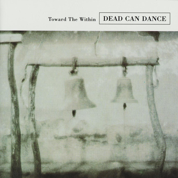 DEAD CAN DANCE: Toward The Within