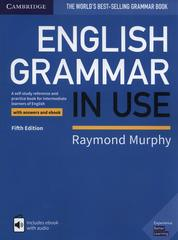 English Grammar in Use Book with Answers and Interactive eBook. A Self-study Reference and Practice Book for Intermediate Learners of English