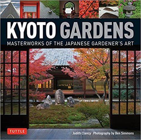 TUTTLE: Kyoto Gardens: Masterworks of the Japanese Gardener's Art