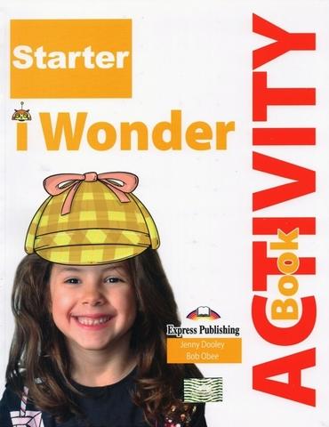 i-Wonder Starter. Activity book. Рабочая тетрадь