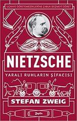 Nietzsche - Yarali Ruhlarin Sifacisi; Ucmayi Ögretemediklerine Cabuk Düsmeyi Ögret