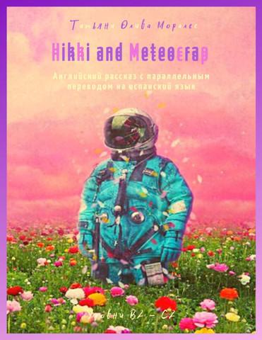 Hikki and Meteocrap. Английский рассказ с параллельным переводом на испанский язык. Уровни В2 - С2