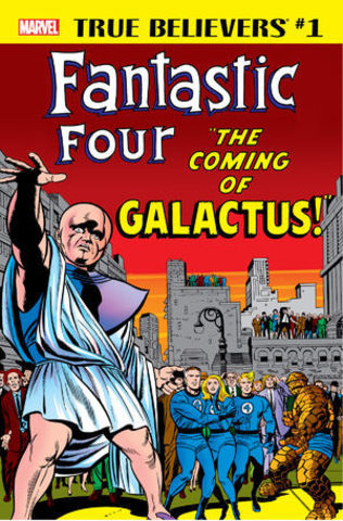 True Believers: Fantastic Four. The coming of Galactus!