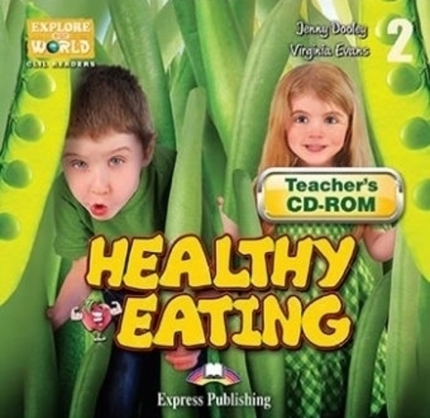 Healthy Eating (explore our world). CD-ROM. Аудио и ответы к заданиям