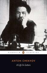 Chekhov: Life in Letters