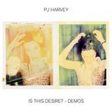 PJ Harvey / Is This Desire? - Demos (CD)