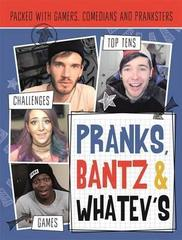Pranks, Bants & Whatev's FanBook