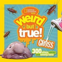 Weird But True! Gross