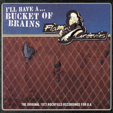 The Flamin' Groovies / I'll Have A... Bucket Of Brains (Limited Edition)(10' Vinyl EP)