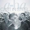 a-ha / Cast In Steel (CD)