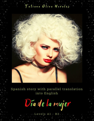 Día de la mujer. Spanish story with parallel translation into English. Levels A1 - B2