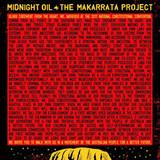 Midnight Oil / The Makarrata Project (LP)