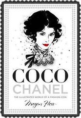 Coco Chanel : The Illustrated World of a Fashion Icon