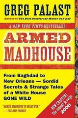 Armed Madhouse: from Baghdad to New Orleans