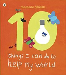 10 Things I Can Do to Help My World (PB) illustr.