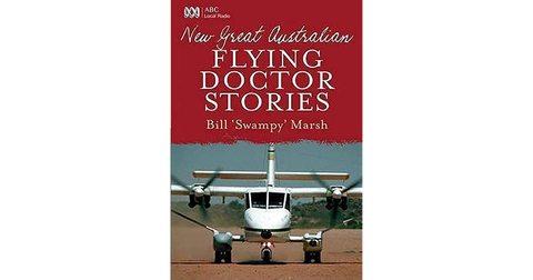 "New Great Australian Flying Doctor Stories | Bill ""Swampy"" Marsh"