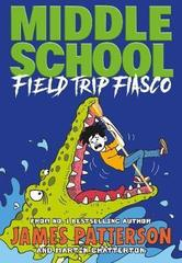 Middle School: Field Trip Fiasco (Middle School, 13)