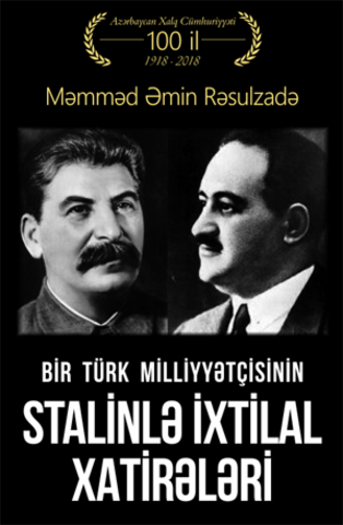 Bir Türk Milliyyətçisinin  Stalinlə İxtilal Xatirələri