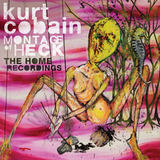 Kurt Cobain / Montage Of Heck: The Home Recordings (CD)