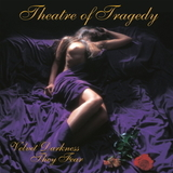 Theatre Of Tragedy ‎/ Velvet Darkness They Fear (RU)(CD)