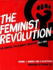 The Feminist Revolution : The Struggle for Women's Liberation