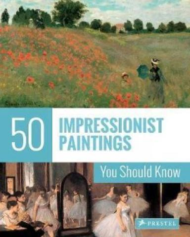 50 Impressionist Paintings You Should Know