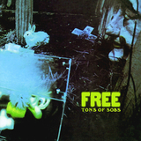 Free ‎/ Tons Of Sobs (LP)