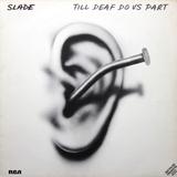 Slade / Till Deaf Do Us Part (LP)