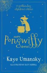 More Pongwiffy Stories: The Spell of the Year and The Holiday of Doom
