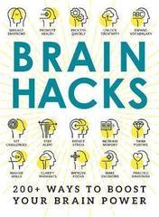 Brain Hacks : 200+ Ways to Boost Your Brain Power