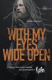 С Широко Открытыми Глазами: Мое Возвращение В Korn / Брайан Head Уэлч