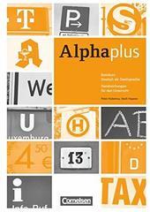 Alpha plus. Basiskurs A1 Handreichungen fuer de...