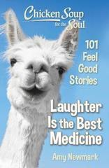 Chicken Soup for the Soul: Laughter Is the Best Medicine