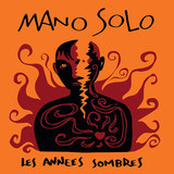Mano Solo / Les Annees Sombres (2LP)